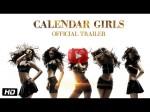 The Exclusive Uncut Trailer Calendar Girls