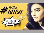 Shruti Haasan S Be The Bitch Goes Viral