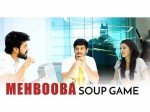 Mehbooba Soup Game Video