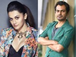Taapsee Pannu Said No Work With Nawazuddin Siddiqui