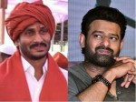 Prabhas Comments On Ap Cm Ys Jaganmohan Reddy