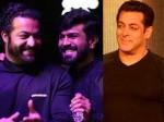Intresting Update Nt Rama Rao Jr Ram Charan With Salman Khan
