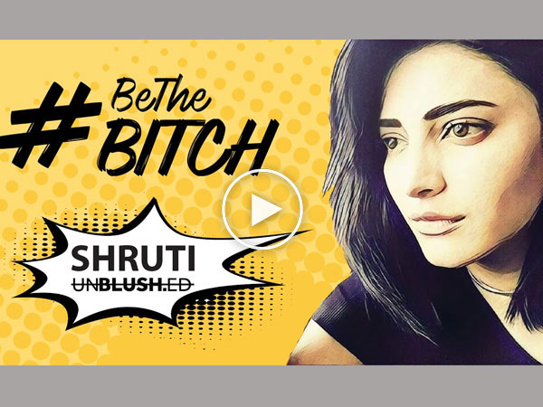 "Shruti Haasan's ""Be The Bitch"" goes Viral"